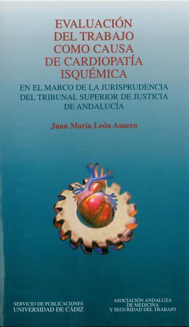 evaluacion del trabajo como causa de cardiopatia isquemica-juan maria leon  asuero-9788477864875