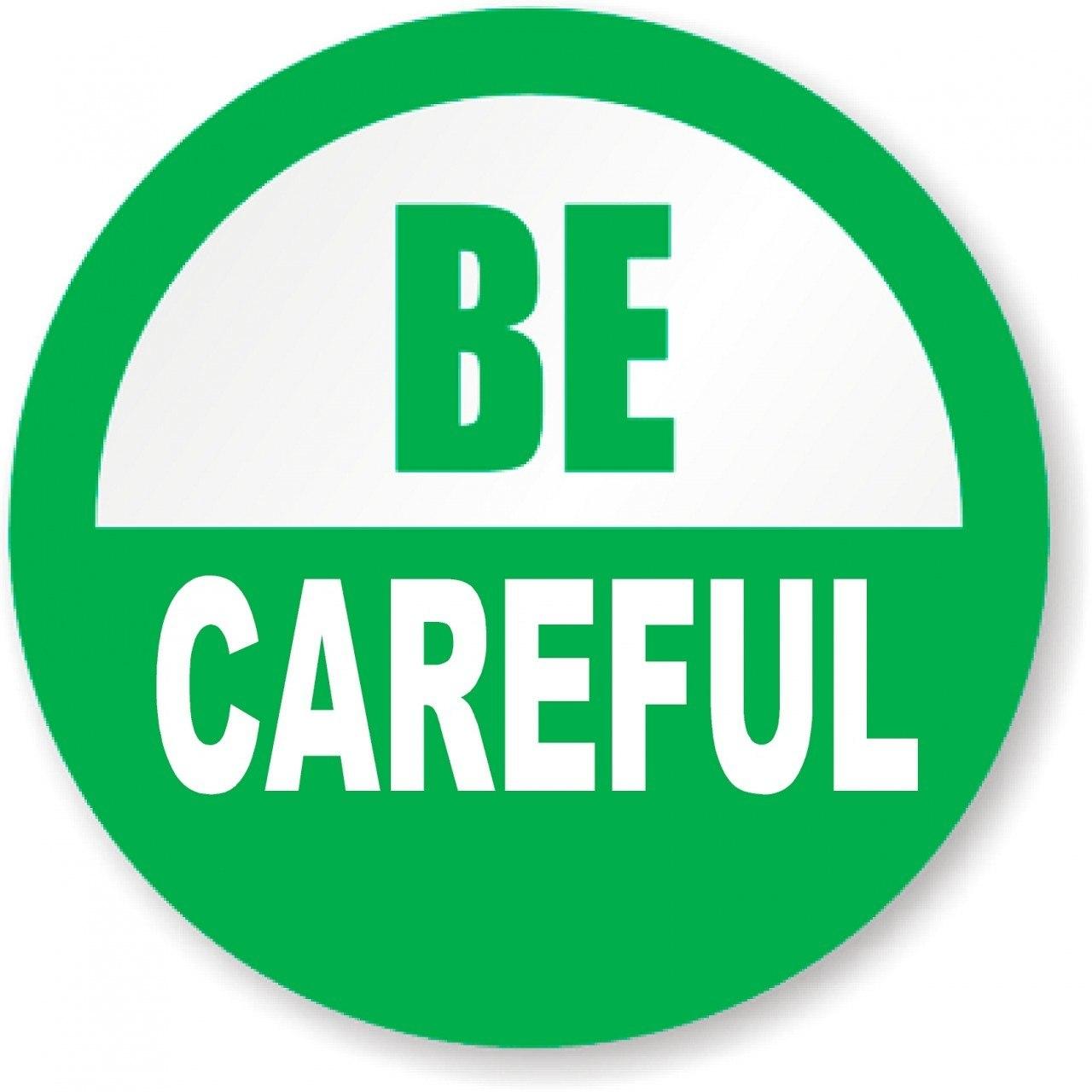 Be Careful Sticker