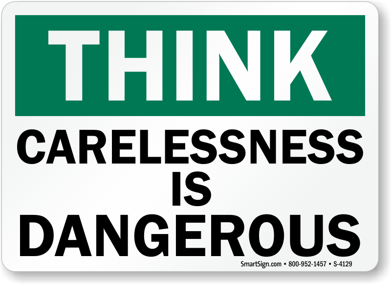 Think Sign: Carelessness Is Dangerous (S-4129) Learn More.