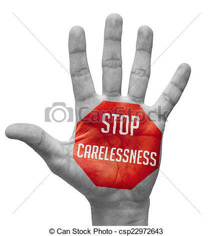Stop Carelessness Concept on Open Hand. - csp22972643