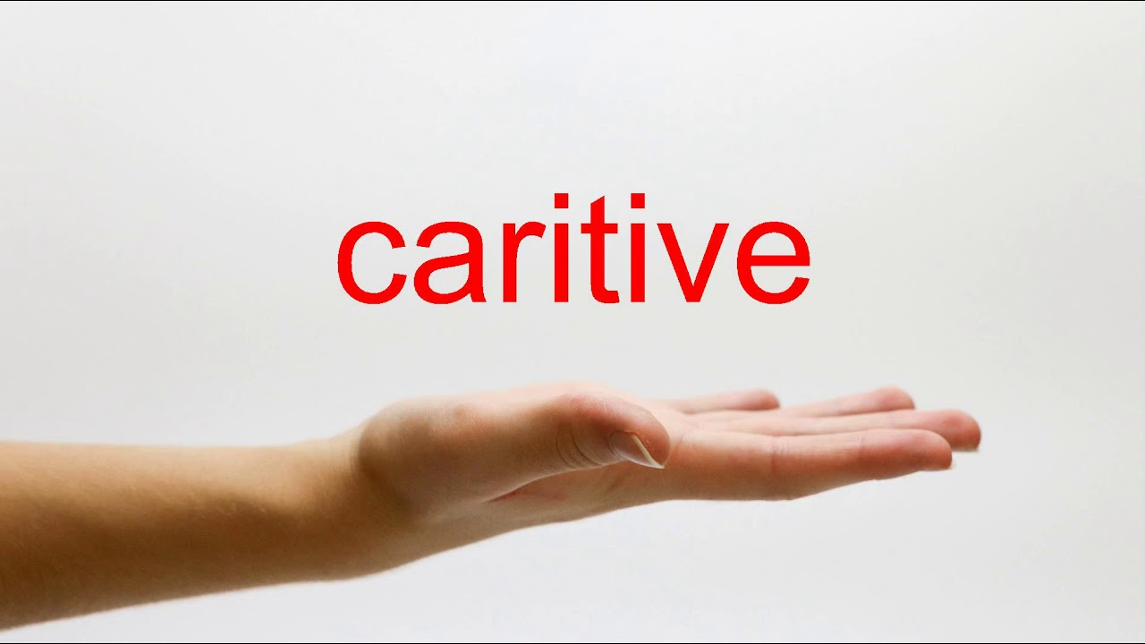 How to Pronounce caritive - American English