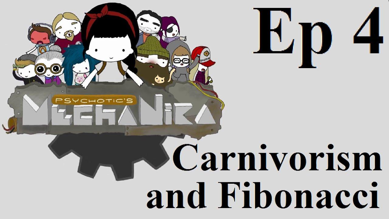 MechaNika - Ep 4 - Carnivorism and Fibonacci
