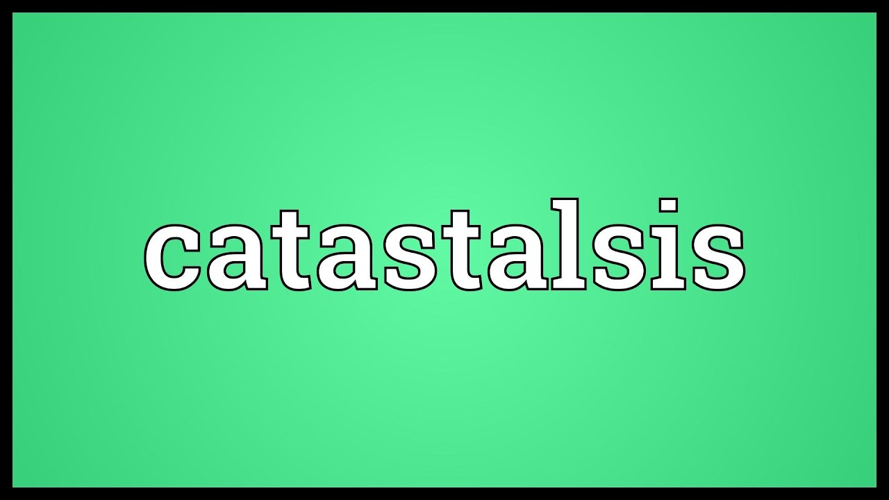 Catastalsis Meaning
