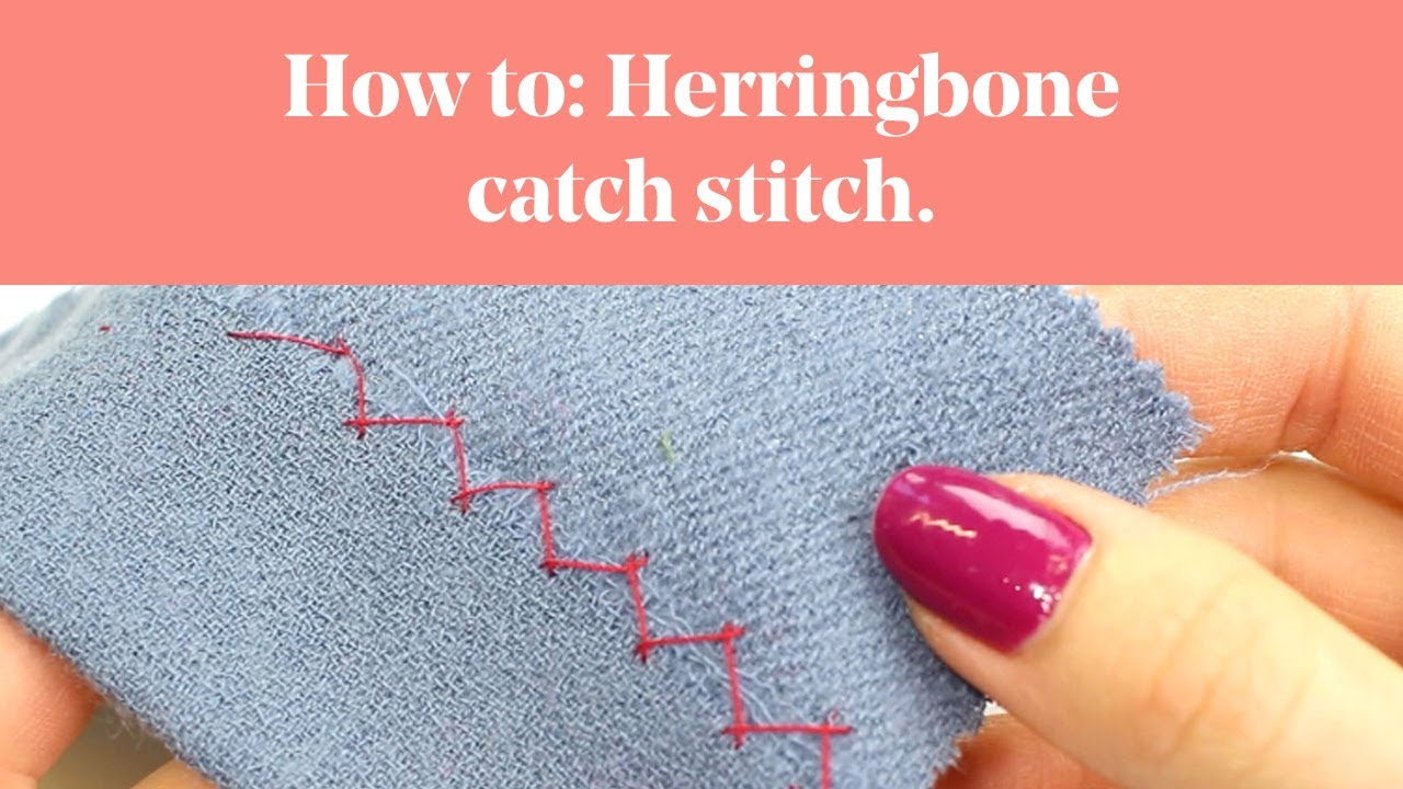 How To: Herringbone / Catch Stitch (Tailoring / Hemming)