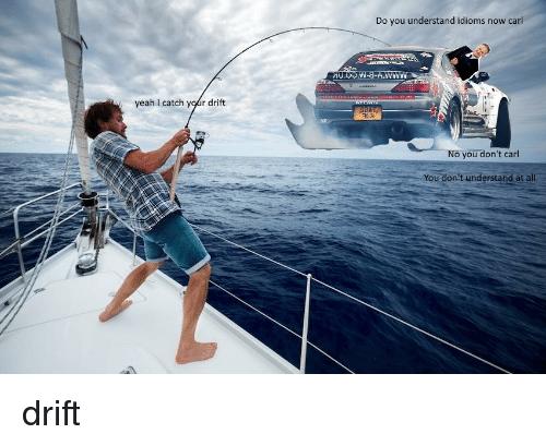 catch the drift