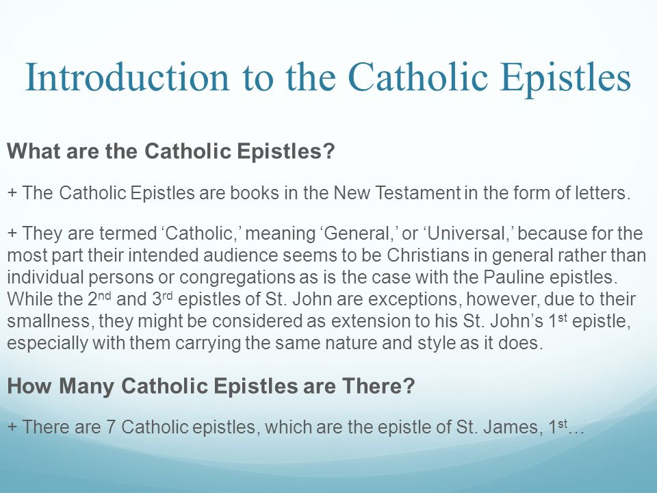 Introduction to the Catholic Epistles What are the Catholic Epistles.