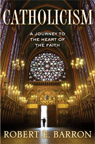 Catholicism: A Journey to the Heart of the Faith by [Father Barron, Robert