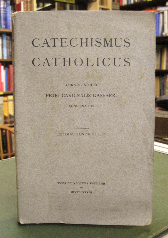 Catechismus Catholicus (signed copy): Gasparri, Petri Cardinalis [Cardinal  Pietro Gasparri]