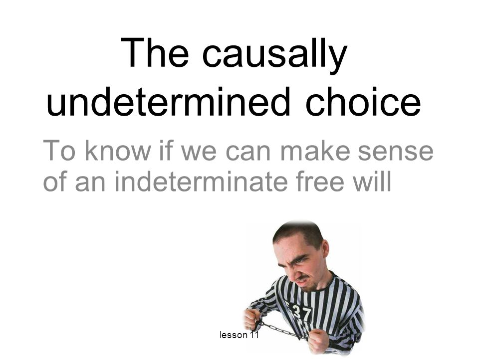 The causally undetermined choice