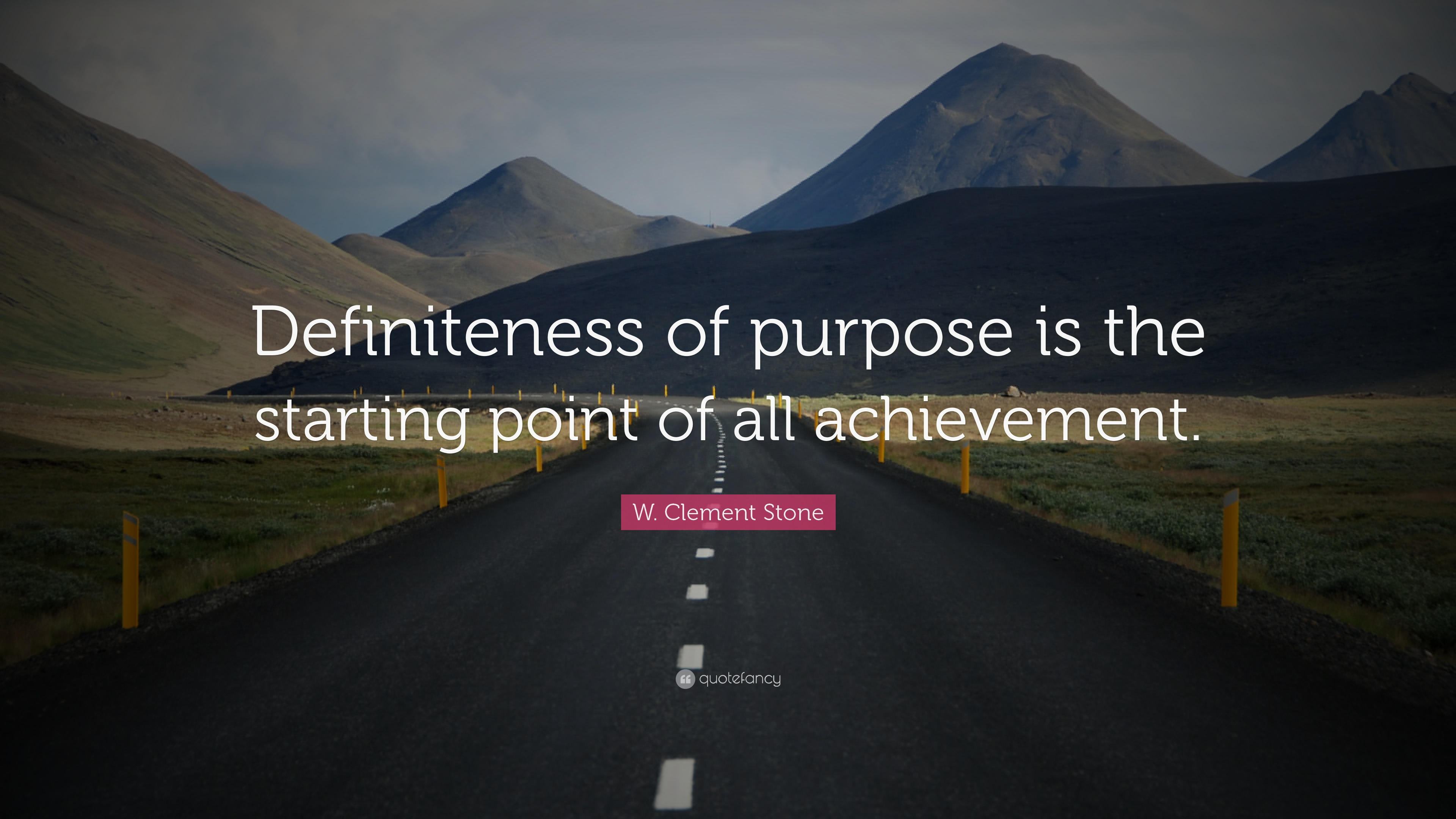 "W. Clement Stone Quote: ""Definiteness of purpose is the starting point of  all"