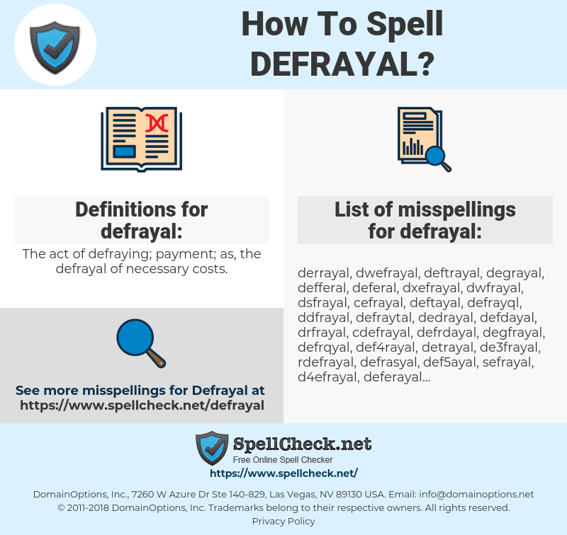 defrayal, spellcheck defrayal, how to spell defrayal, how do you spell  defrayal,