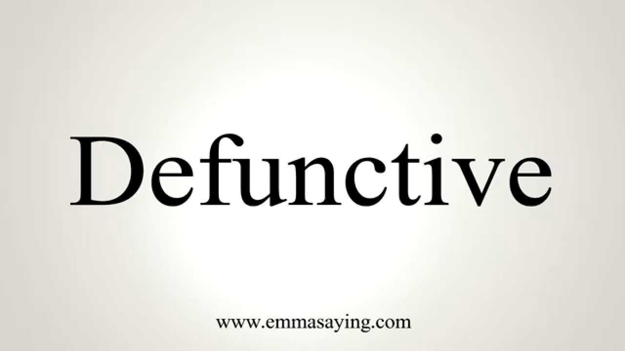 How to Pronounce Defunctive