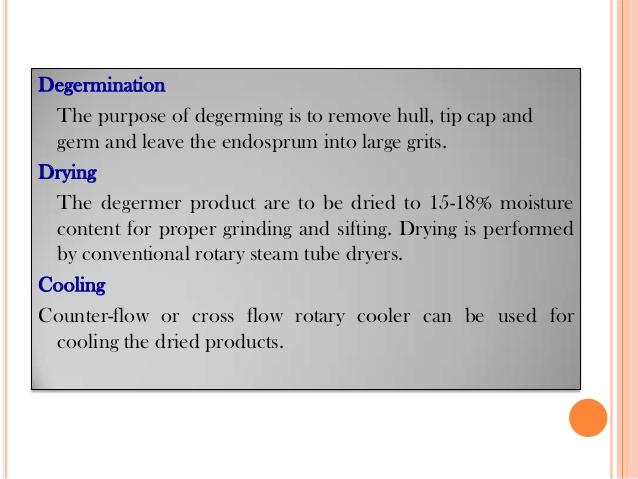 5. Degermination The purpose of degerming