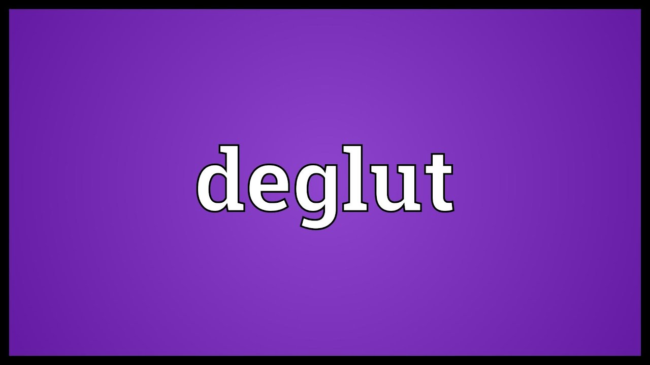 Deglut Meaning