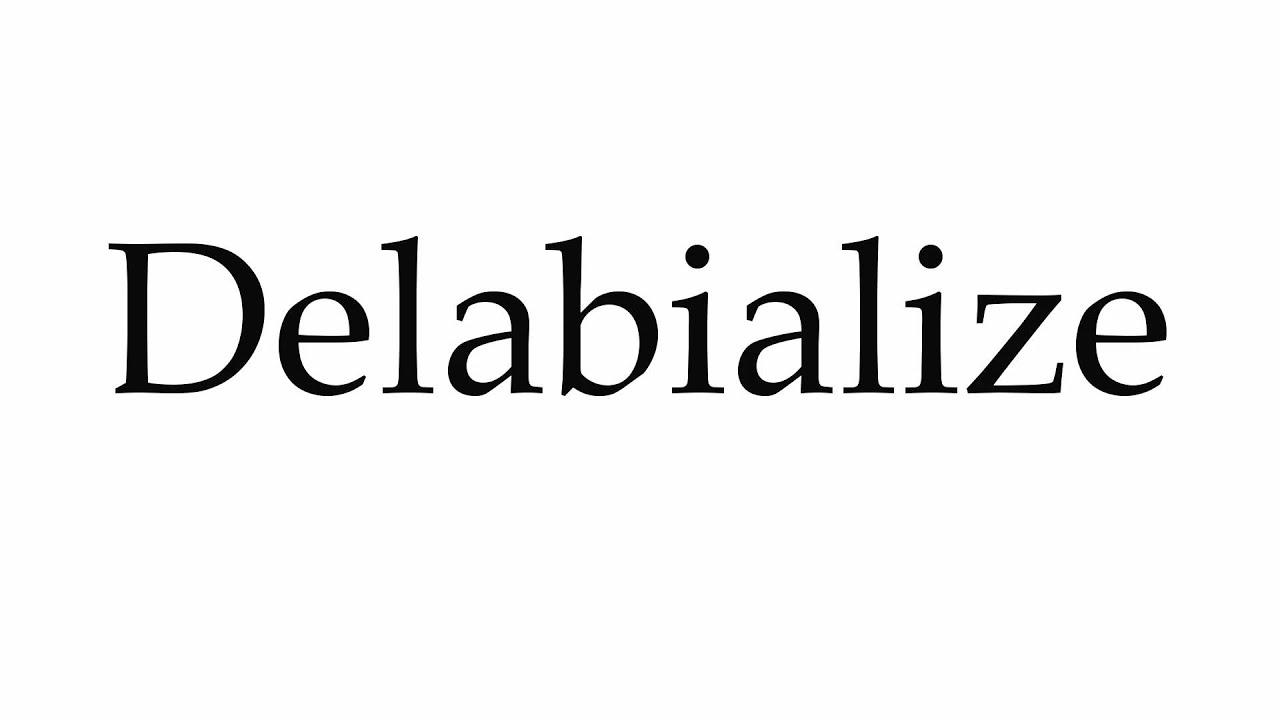 How to Pronounce Delabialize