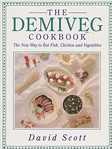 Demi Veg Cookbook: New Way to Eat Fish, Chicken and Vegetables: David  Scott: 9780722527177: Traveller Location: Books