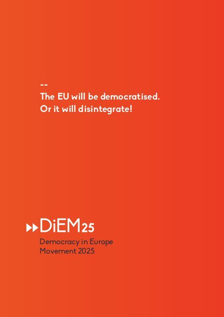 -- The EU will be democratised Or it will disintegrate!