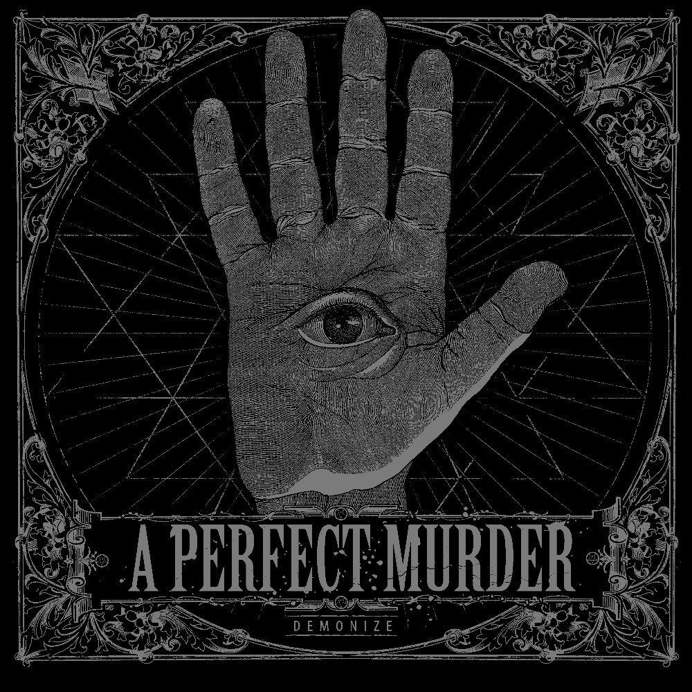 Demonize. by A PERFECT MURDER