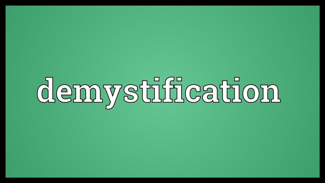 Demystification Meaning