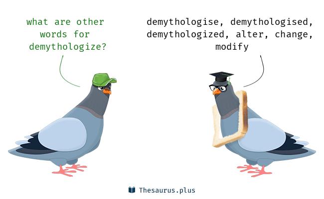 Synonyms for demythologize