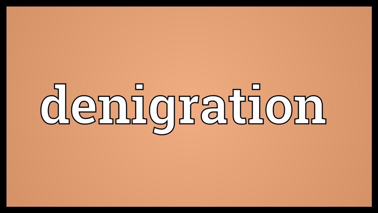 Denigration Meaning