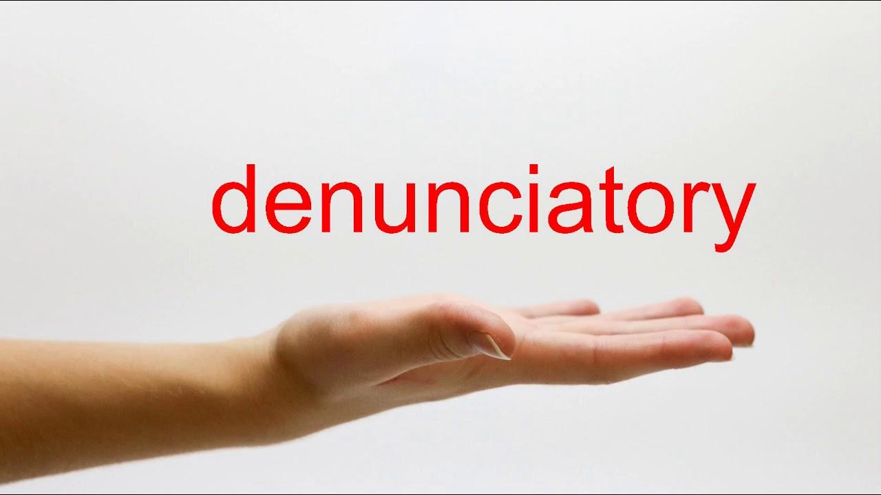 How to Pronounce denunciatory - American English