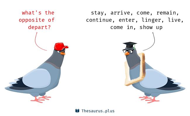 Antonyms for depart