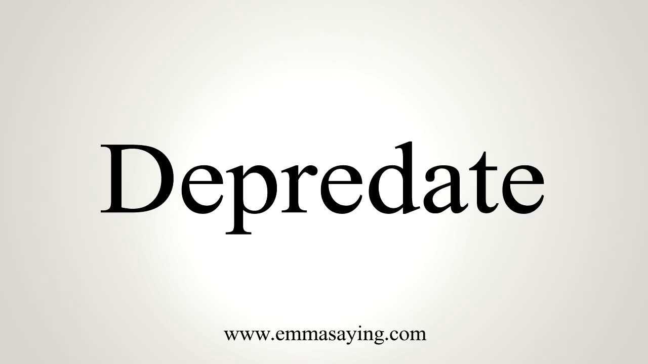 How to Pronounce Depredate