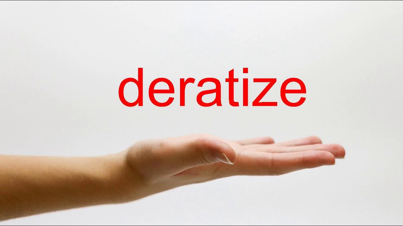 How to Pronounce deratize - American English