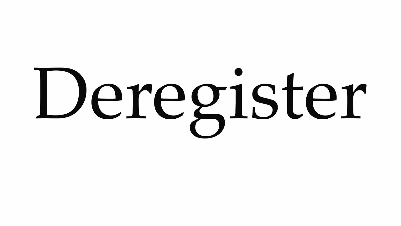 How to Pronounce Deregister