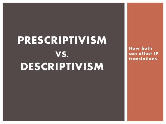 DESCRIPTIVISM How both can affect IP translations.