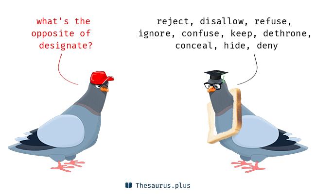 Antonyms for designate