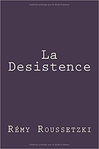 La Desistence: Amazon.es: Remy Joseph Roussetzki: Libros en idiomas  extranjeros