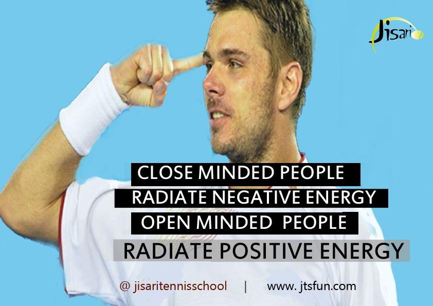 Close Minded People Radiate negative energy! Open Minded people  #RadiatePositive Energy!