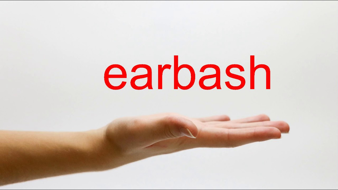 How to Pronounce earbash - American English
