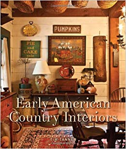 Early American Country Interiors: Tim Tanner: 9781423632764: Traveller Location:  Books