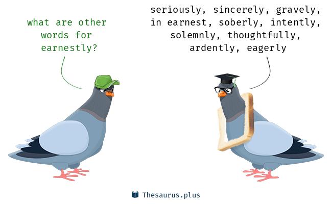 earnestly