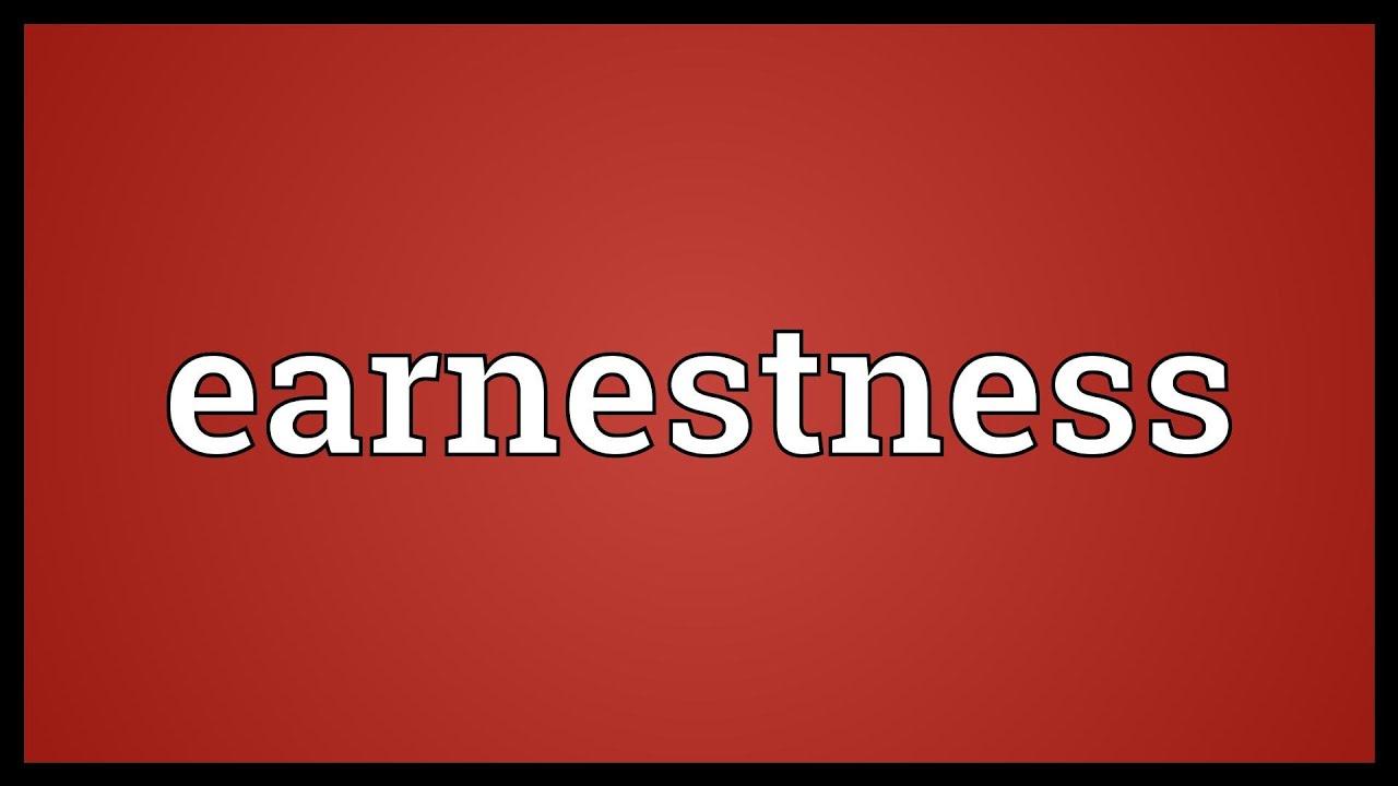 Earnestness Meaning