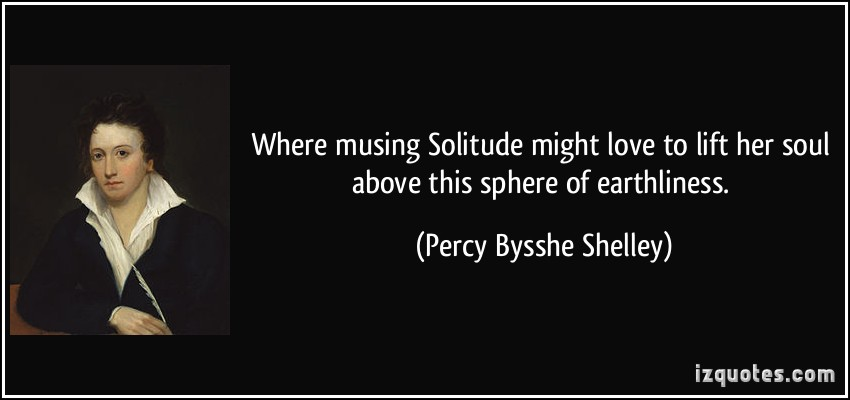 Where musing Solitude might love to lift her soul above this sphere of  earthliness. -