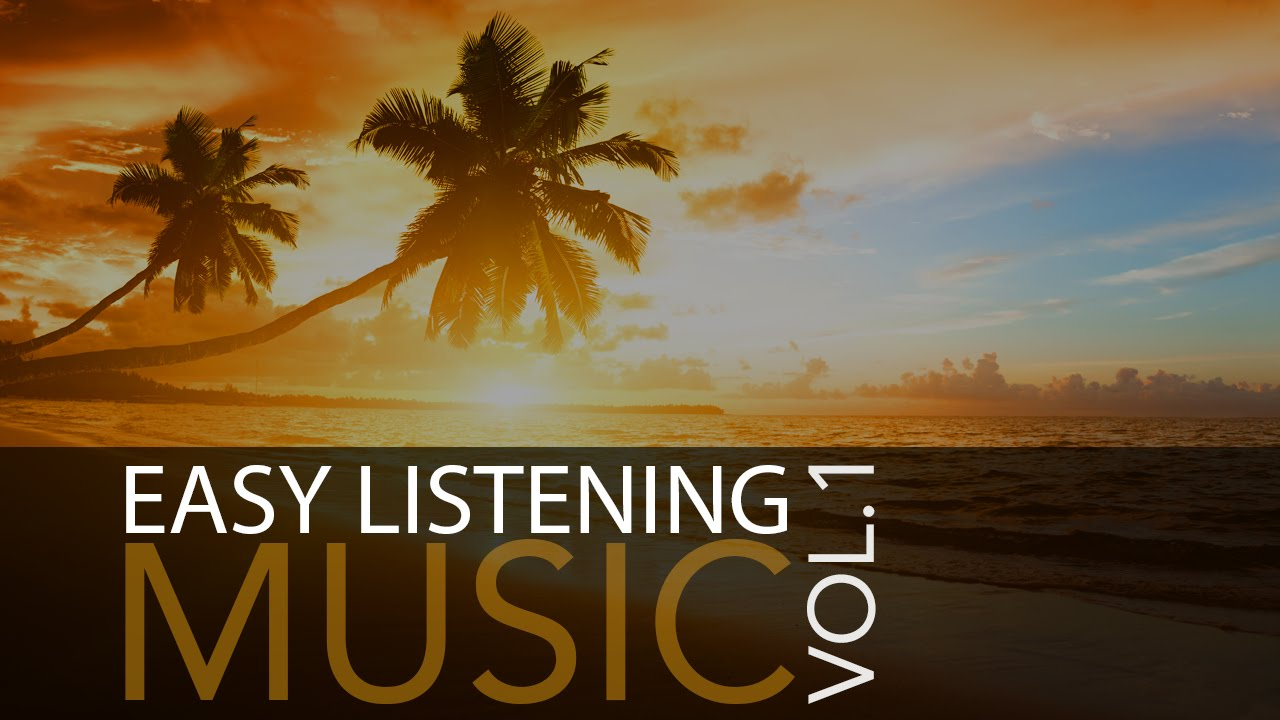 Easy Listening Music Vol. 1 - Background Music, Relaxing Music,  Instrumental Music ♫001 - YouTube
