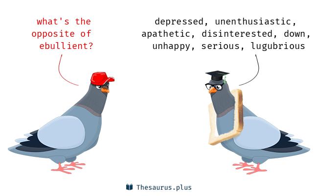 Antonyms for ebullient