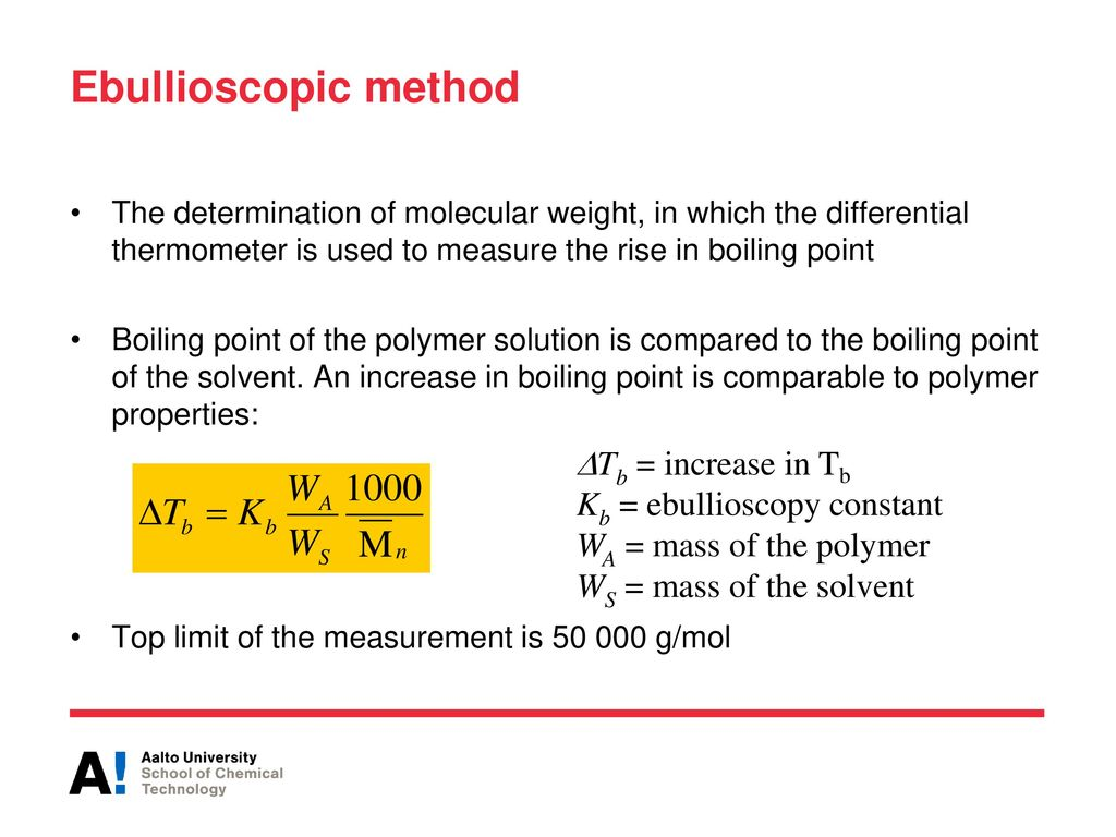 Ebullioscopic method Tb = increase in Tb Kb = ebullioscopy constant