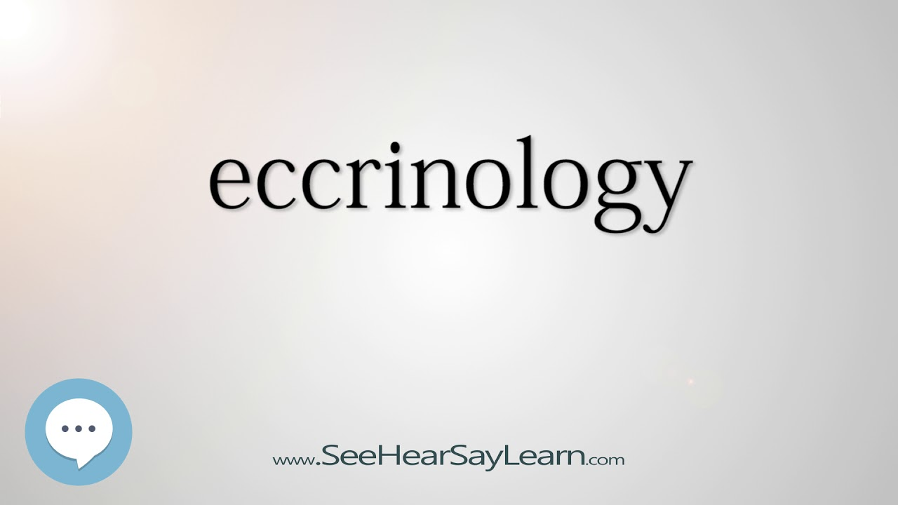eccrinology - Smart & Obscure English Words Defined ??