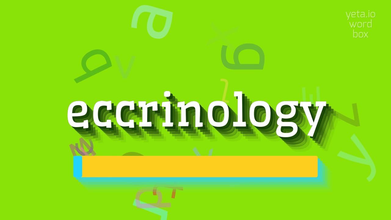 eccrinology