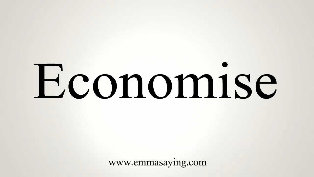 How to Pronounce Economise