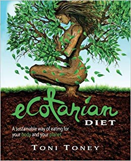 Ecotarian Diet: A Sustainable Way of Eating for Your Body and Your Planet:  Amazon.es: Toni Toney: Libros en idiomas extranjeros