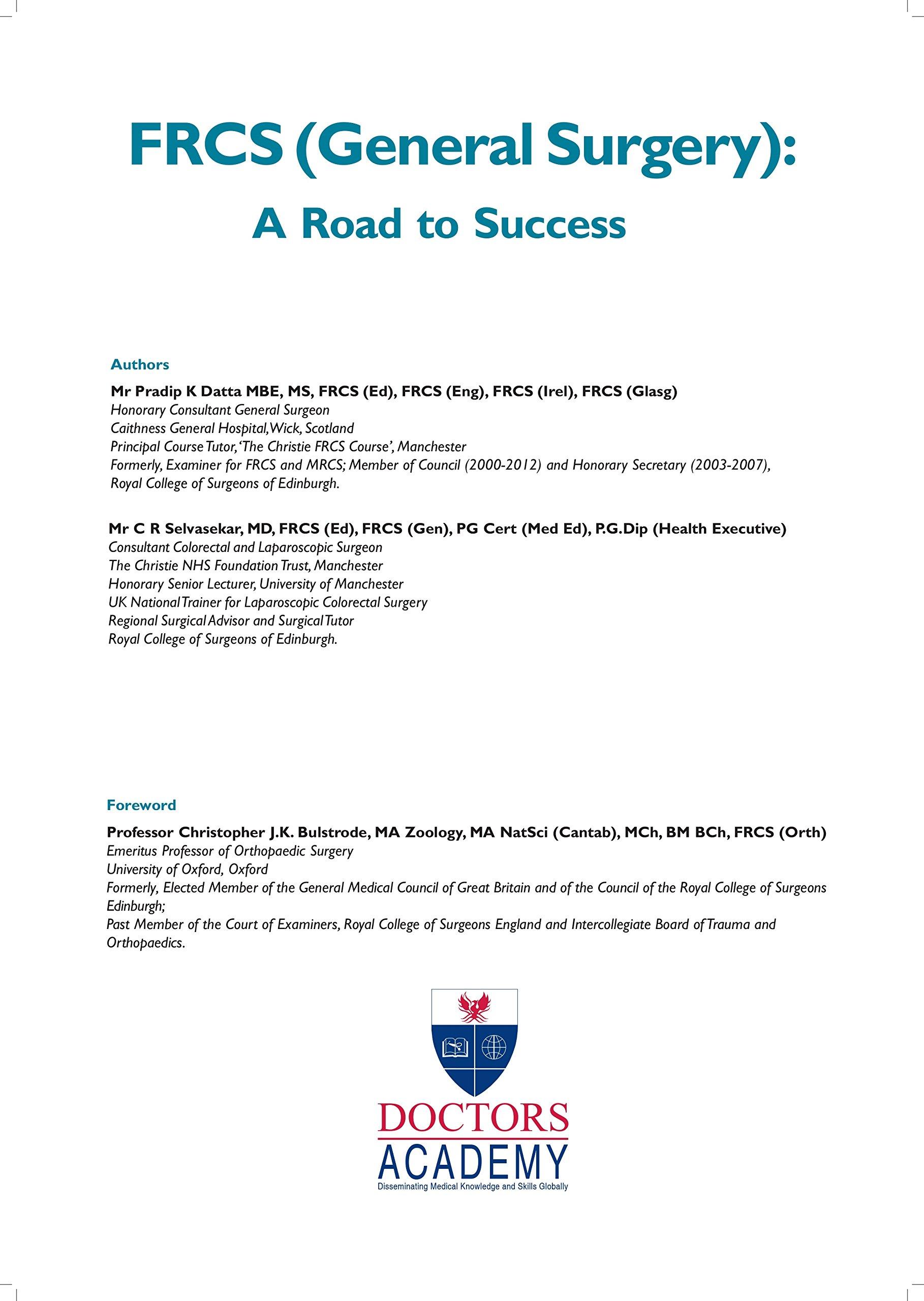 FRCS (General Surgery): A Road to Success: Traveller Location.uk: Mr Pradip K Datta  MBE MS FRCS (Ed) FRCS (Eng) FRCS (Irel) FRCS (Glasg), Mr C R Selvasekar MD  FRCS