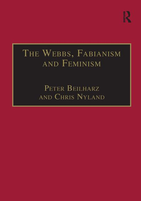 The Webbs, Fabianism and Feminism: Fabianism and the Political Economy of  Everyday Life