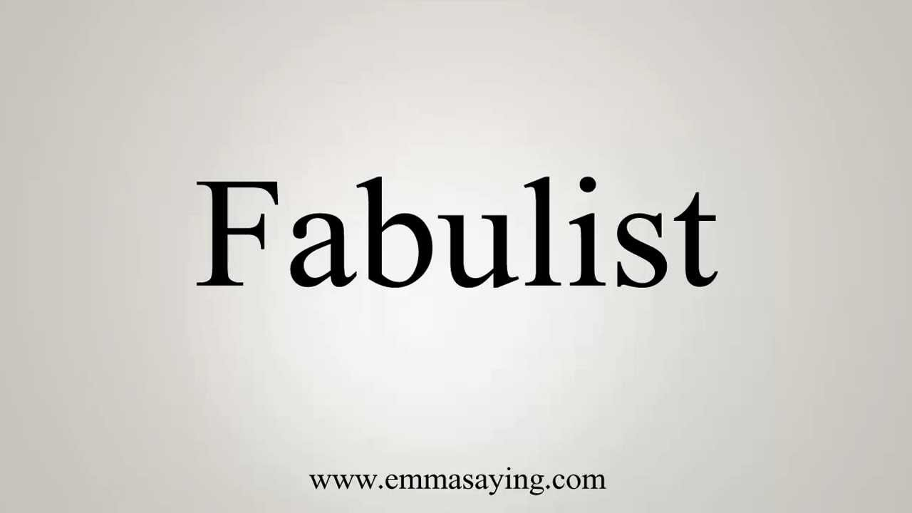 How to Pronounce Fabulist