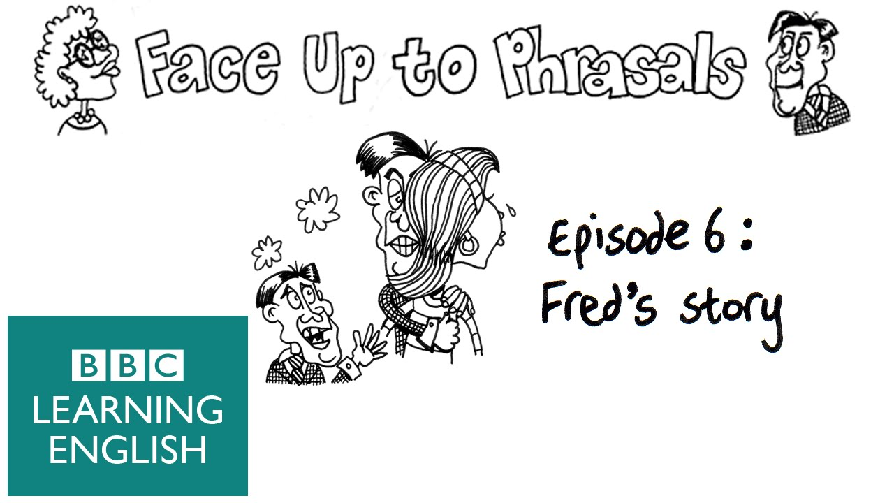 Use the phrasal verb: look after - episode 6 - Face up to Phrasals